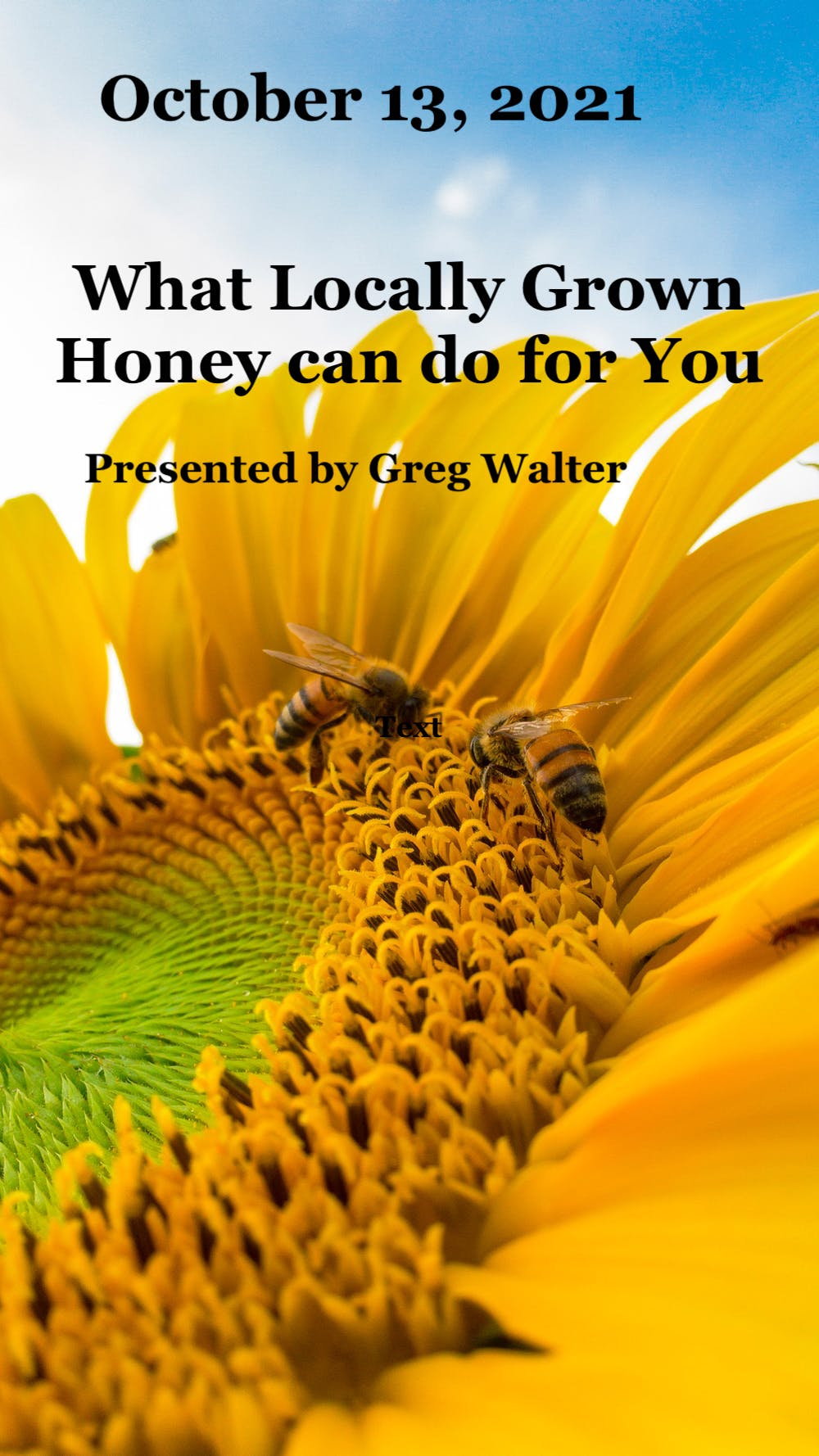 October 13, 2021  What Locally Grown Honey can do for You, Greg Walter